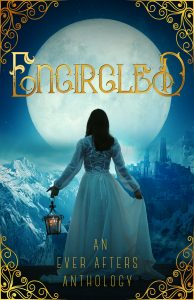 Cover image of Encircled, an Ever Afters Anthology